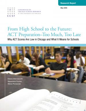 To&Through Research: From High School to the Future: ACT Preparation--Too Much, Too Late
