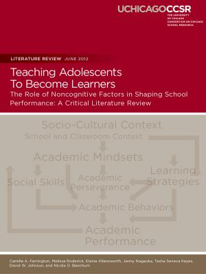 To&Through Research: Teaching Adolescents to Become Learners: The Role of Noncognitive Factors in Shaping School Performance