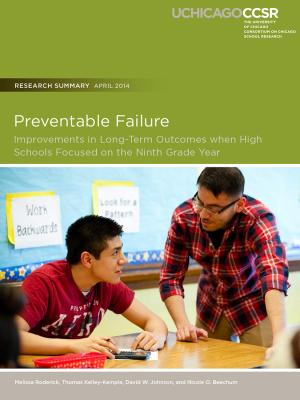 To&Through Research: Preventable Failure: Improvements in Long-Term Outcomes when High Schools Focused on the Ninth Grade Year