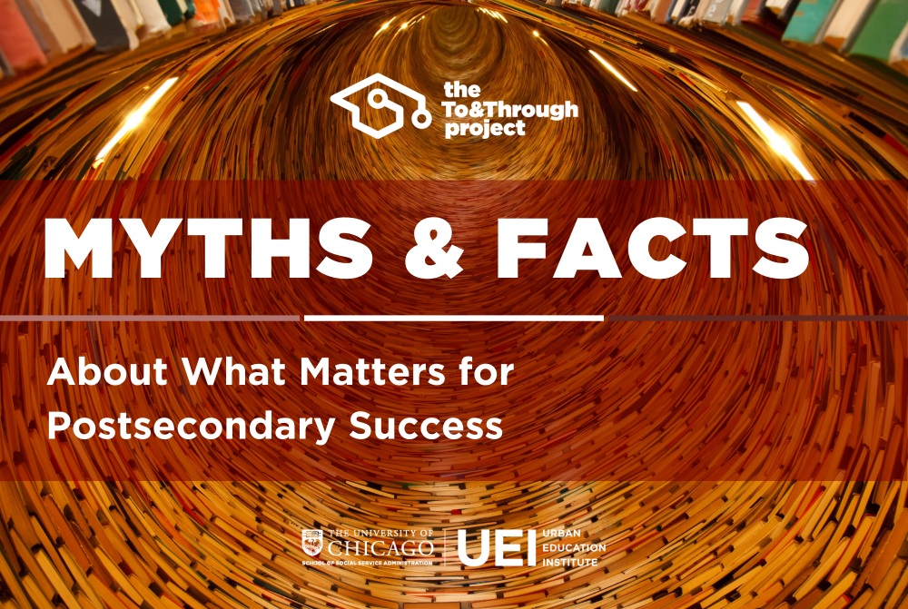 Myths and Facts about Postsecondary Success