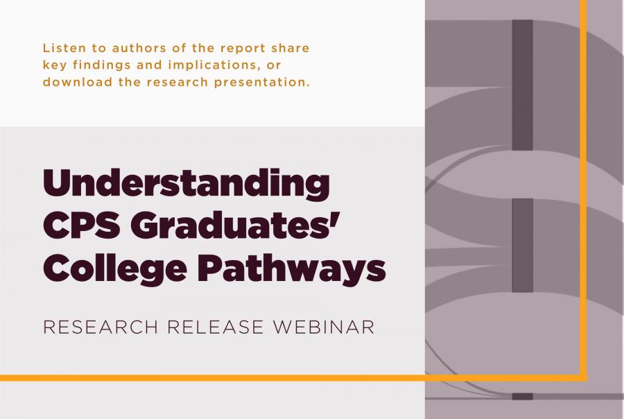 Understanding CPS Graduates' College Pathways Research Release Webinar