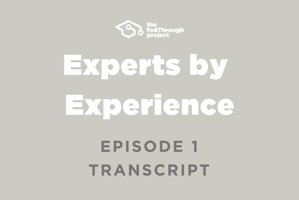 Experts by Experience Episode 1 Transcript