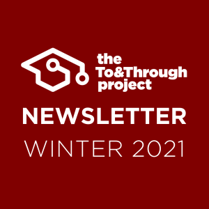 To&Through Project Newsletter Winter 2021