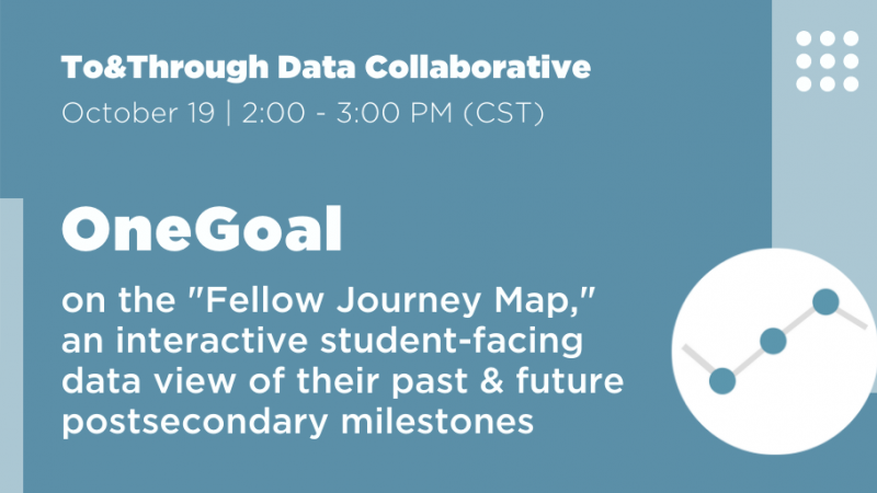 To&Through Data Collaborative: OneGoal on the Fellow Journey Map