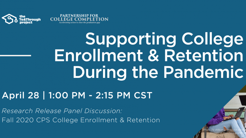 Supporting College Enrollment & Retention During the Pandemic