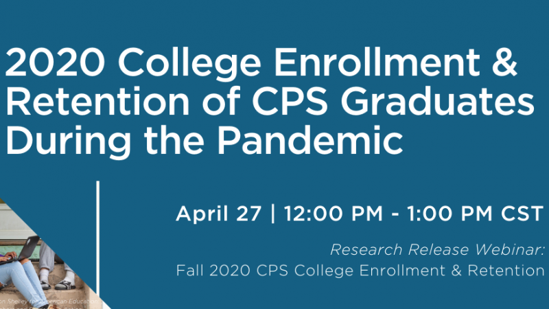 2020 College Enrollment & Retention of CPS Graduates During the Pandemic
